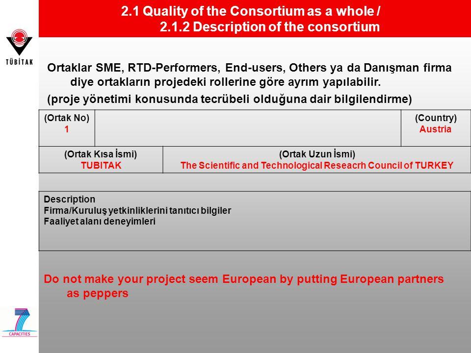 2.1 Quality of the Consortium as a whole / 2.1.2 Description of the consortium (Ortak No) 1 (Country) Austria (Ortak Kısa İsmi) TUBITAK (Ortak Uzun İs