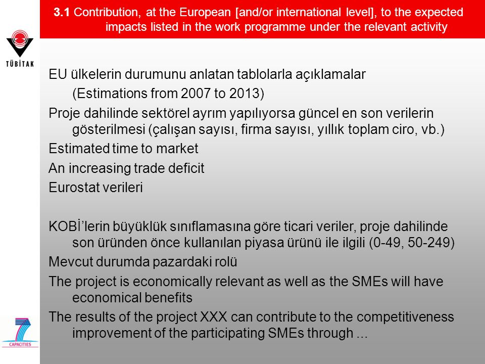 3.1 Contribution, at the European [and/or international level], to the expected impacts listed in the work programme under the relevant activity EU ül