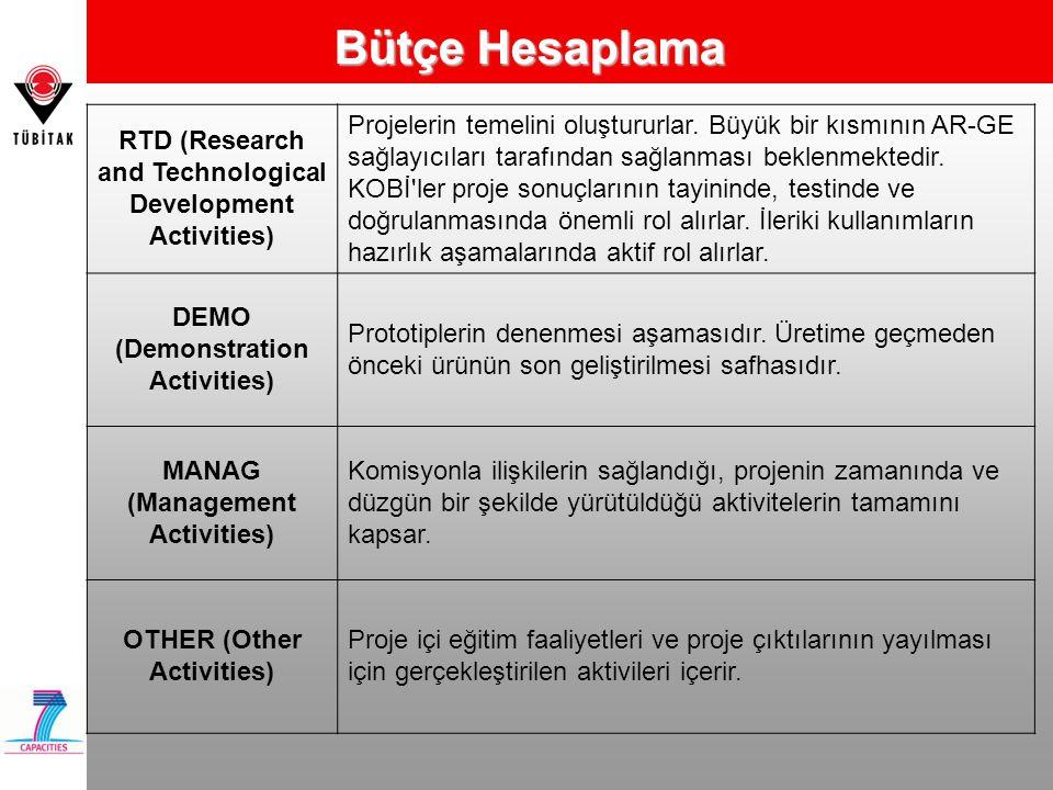 Bütçe Hesaplama RTD (Research and Technological Development Activities) Projelerin temelini oluştururlar. Büyük bir kısmının AR-GE sağlayıcıları taraf