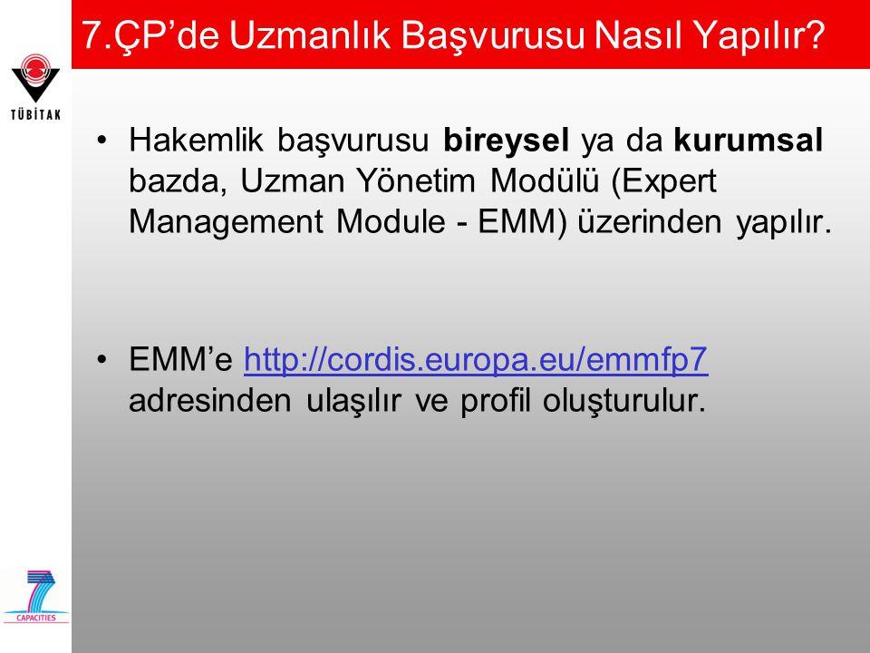 7.ÇP'de Uzmanlık Başvurusu Nasıl Yapılır? Hakemlik başvurusu bireysel ya da kurumsal bazda, Uzman Yönetim Modülü (Expert Management Module - EMM) üzer