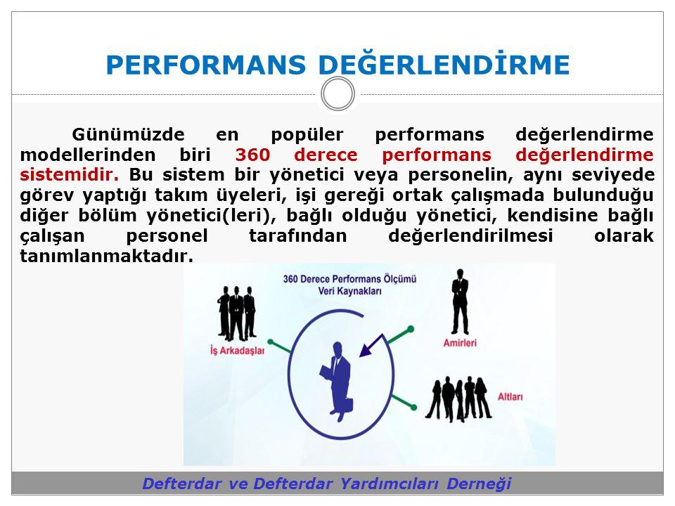 PERFORMANS DEĞERLENDİRME Defterdar ve Defterdar Yardımcıları Derneği Günümüzde en popüler performans değerlendirme modellerinden biri 360 derece perfo