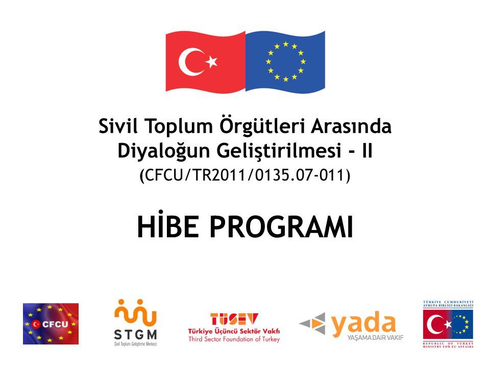 Sivil Toplum Örgütleri Arasında Diyaloğun Geliştirilmesi - II (CFCU/TR2011/0135.07-011) HİBE PROGRAMI