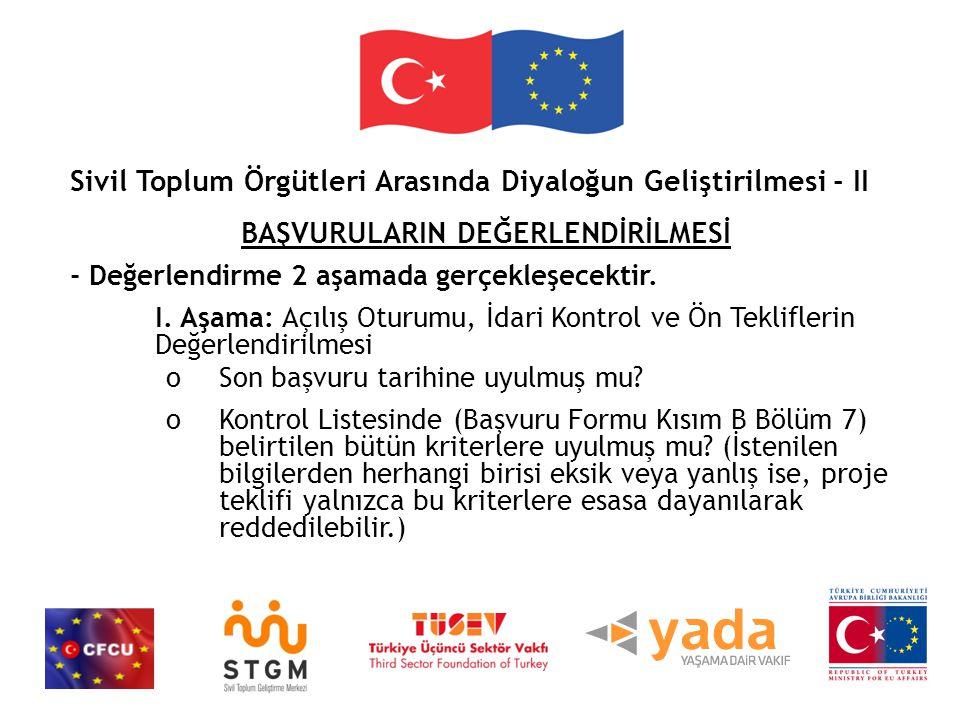 Sivil Toplum Örgütleri Arasında Diyaloğun Geliştirilmesi - II BAŞVURULARIN DEĞERLENDİRİLMESİ - Değerlendirme 2 aşamada gerçekleşecektir.