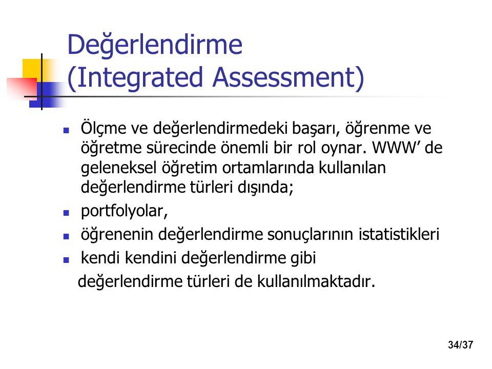 Değerlendirme (Integrated Assessment) Ölçme ve değerlendirmedeki başarı, öğrenme ve öğretme sürecinde önemli bir rol oynar. WWW' de geleneksel öğretim