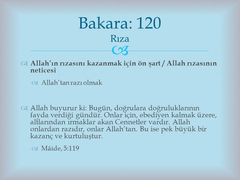  Allah'ın rızasını kazanmak için ön şart / Allah rızasının neticesi  Allah'tan razı olmak  Allah buyurur ki: Bugün, doğrulara doğruluklarının fay