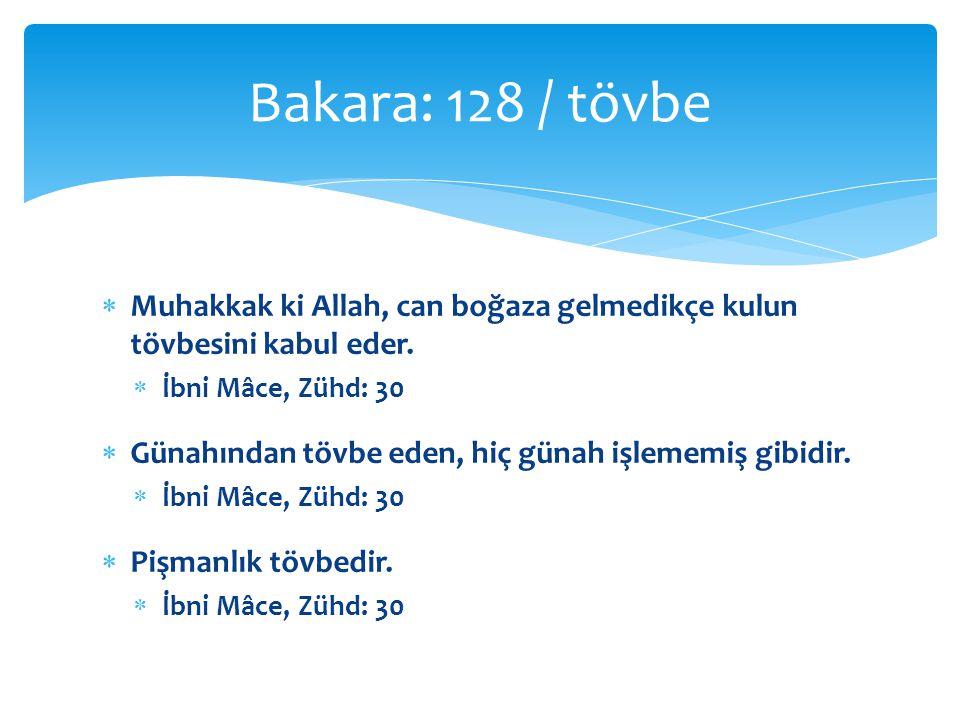  Muhakkak ki Allah, can boğaza gelmedikçe kulun tövbesini kabul eder.