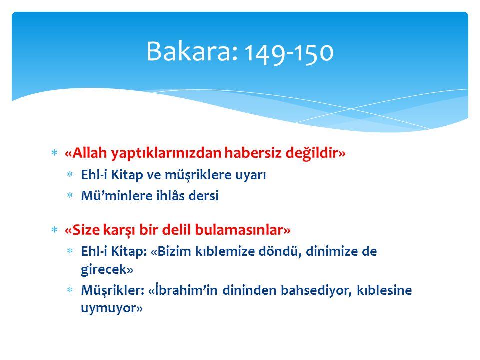  «Allah yaptıklarınızdan habersiz değildir»  Ehl-i Kitap ve müşriklere uyarı  Mü'minlere ihlâs dersi  «Size karşı bir delil bulamasınlar»  Ehl-i