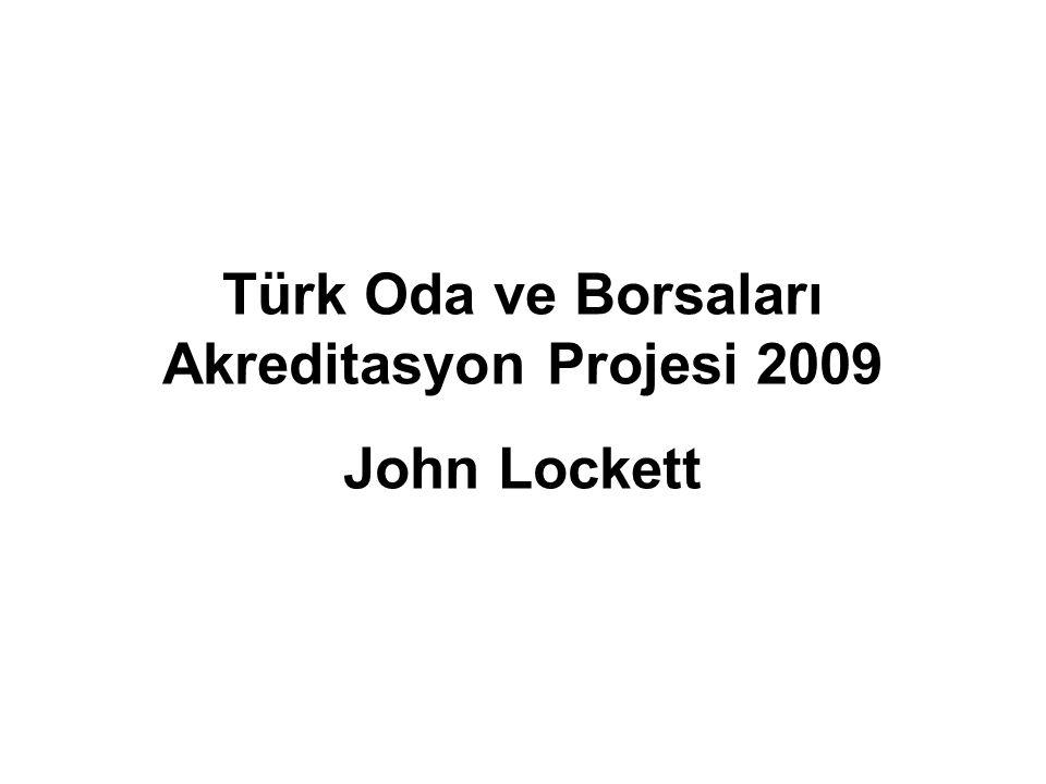Türk Oda ve Borsaları Akreditasyon Projesi 2009 John Lockett