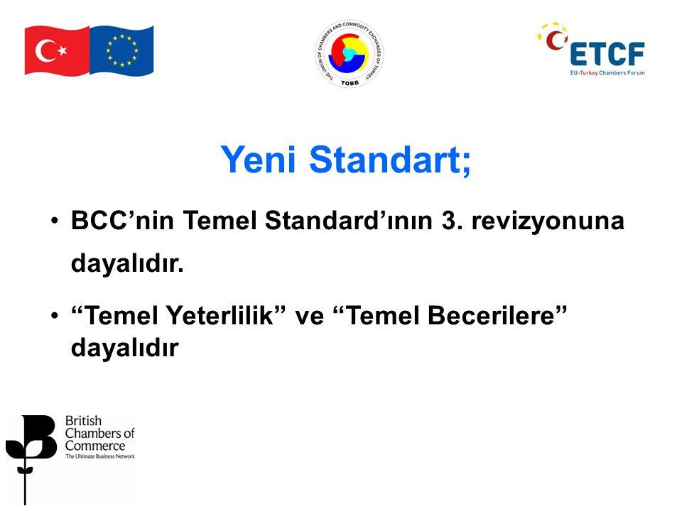 """Yeni Standart; BCC'nin Temel Standard'ının 3. revizyonuna dayalıdır. """"Temel Yeterlilik"""" ve """"Temel Becerilere"""" dayalıdır"""