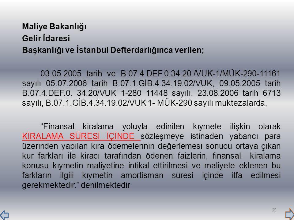 Maliye Bakanlığı Gelir İdaresi Başkanlığı ve İstanbul Defterdarlığınca verilen; 03.05.2005 tarih ve B.07.4.DEF.0.34.20./VUK-1/MÜK-290-11161 sayılı 05.