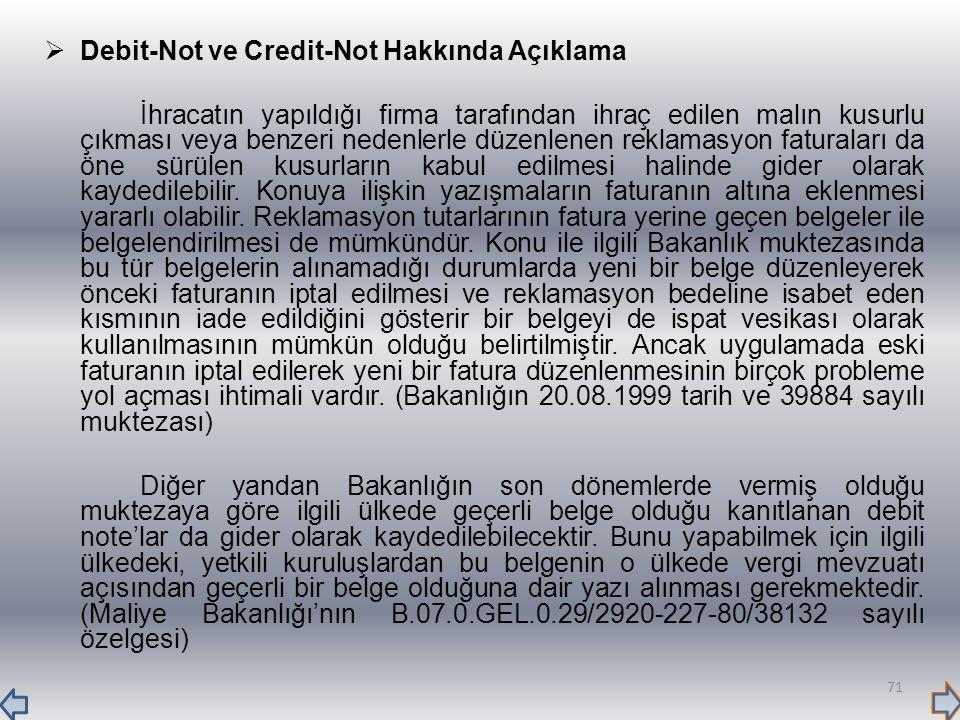  Debit-Not ve Credit-Not Hakkında Açıklama İhracatın yapıldığı firma tarafından ihraç edilen malın kusurlu çıkması veya benzeri nedenlerle düzenlenen
