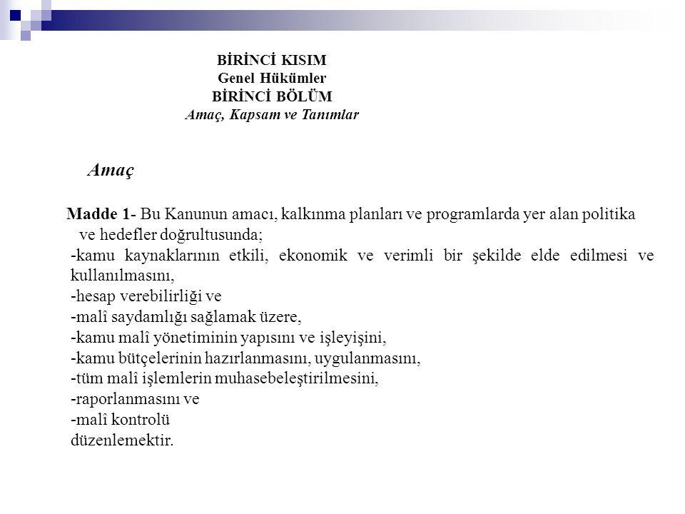 Ek Madde 1- (Ek: 22/12/2005-5436/11 md.) Türkiye Büyük Millet Meclisi ve Sayıştayın muhasebe hizmetleri Türkiye Büyük Millet Meclisi Başkanı, Cumhurbaşkanlığı muhasebe hizmetleri ise Cumhurbaşkanlığı Genel Sekreteri tarafından atanan muhasebe yetkilileri tarafından yerine getirilir.