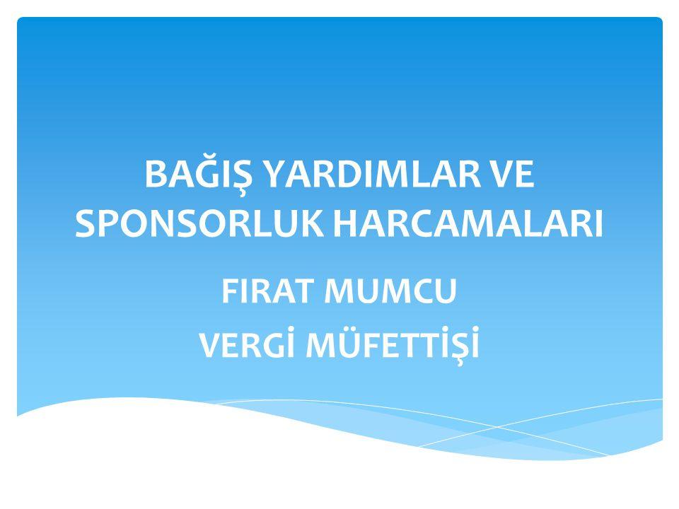  193 sayılı Gelir Vergisi Kanununun 89 uncu maddesinin birinci fıkrasının (8) numaralı bendinde ise; 3289 sayılı Gençlik ve Spor Genel Müdürlüğünün Teşkilat ve Görevleri Hakkında Kanun ile 17/6/1992 tarihli ve 3813 sayılı Türkiye Futbol Federasyonu Kuruluş ve Görevleri Hakkında Kanun kapsamında yapılan sponsorluk harcamalarının; amatör spor dalları için tamamının, profesyonel spor dalları için % 50 sinin gelir vergisi matrahının tespitinde, gelir vergisi beyannamesinde bildirilecek gelirlerden indirilebileceği hükme bağlanmıştır GELİR VERGİSİ KANUNU