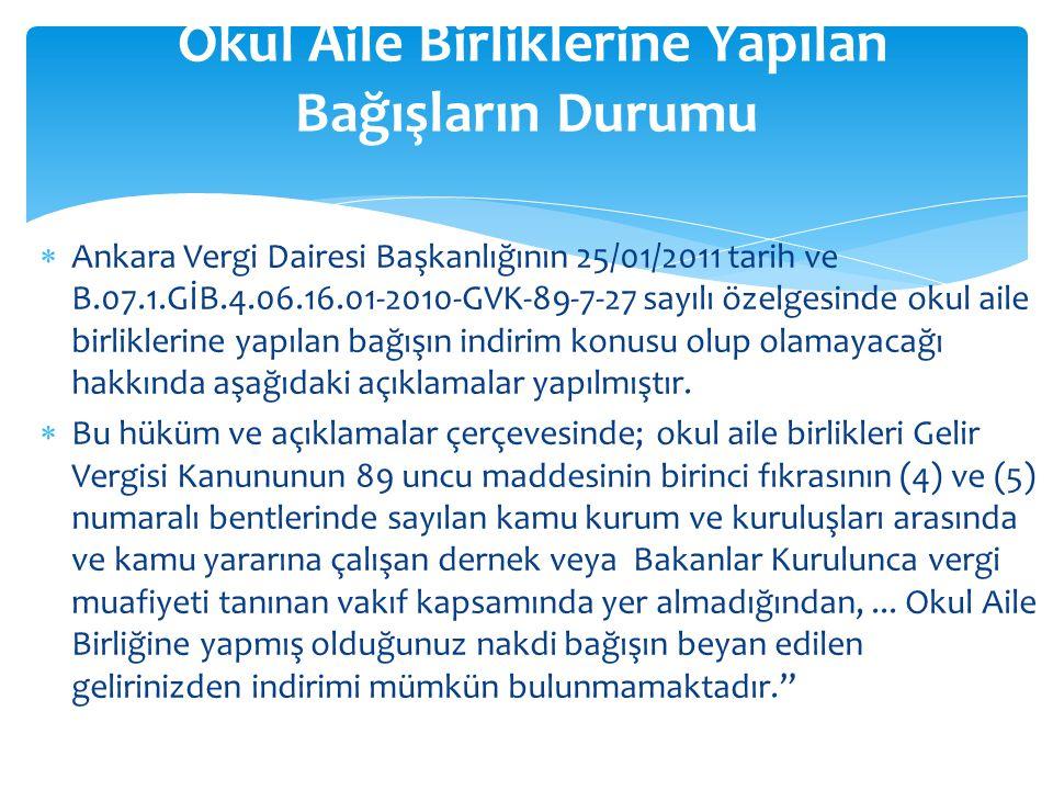  Ankara Vergi Dairesi Başkanlığının 25/01/2011 tarih ve B.07.1.GİB.4.06.16.01-2010-GVK-89-7-27 sayılı özelgesinde okul aile birliklerine yapılan bağı