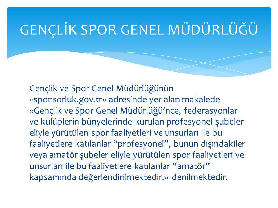 Gençlik ve Spor Genel Müdürlüğünün «sponsorluk.gov.tr» adresinde yer alan makalede «Gençlik ve Spor Genel Müdürlüğü'nce, federasyonlar ve kulüplerin b