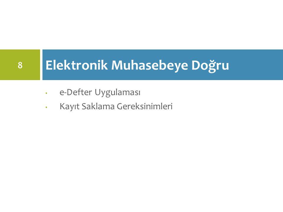 e-Defter Uygulaması Kayıt Saklama Gereksinimleri Elektronik Muhasebeye Doğru 8