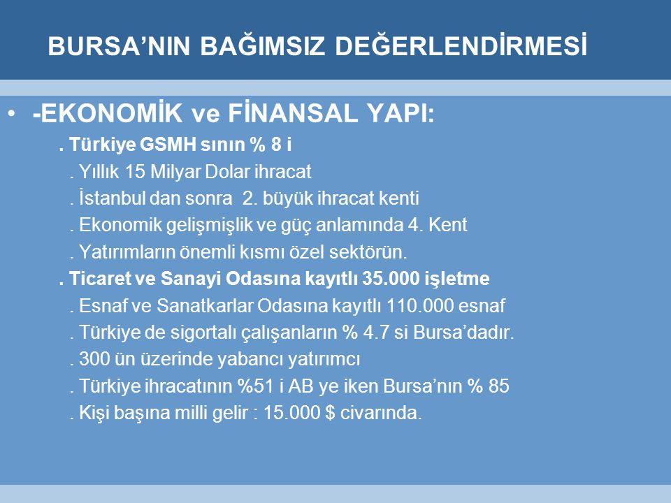BURSA'NIN BAĞIMSIZ DEĞERLENDİRMESİ -EKONOMİK ve FİNANSAL YAPI:.
