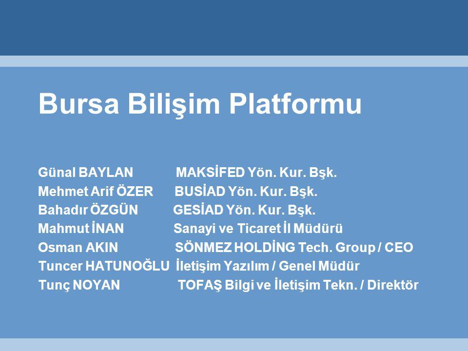 Bursa Bilişim Platformu Günal BAYLAN MAKSİFED Yön.