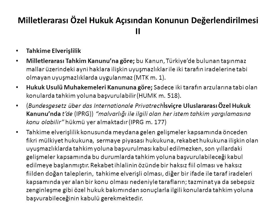 Milletlerarası Özel Hukuk Açısından Konunun Değerlendirilmesi II Tahkime Elverişlilik Milletlerarası Tahkim Kanunu'na göre; bu Kanun, Türkiye'de bulun