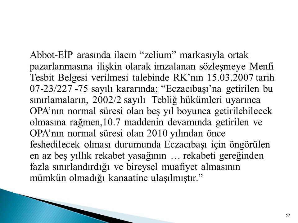 """Abbot-EİP arasında ilacın """"zelium"""" markasıyla ortak pazarlanmasına ilişkin olarak imzalanan sözleşmeye Menfi Tesbit Belgesi verilmesi talebinde RK'nın"""