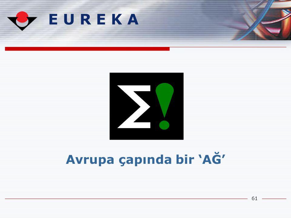 61 E U R E K A Avrupa çapında bir 'AĞ'