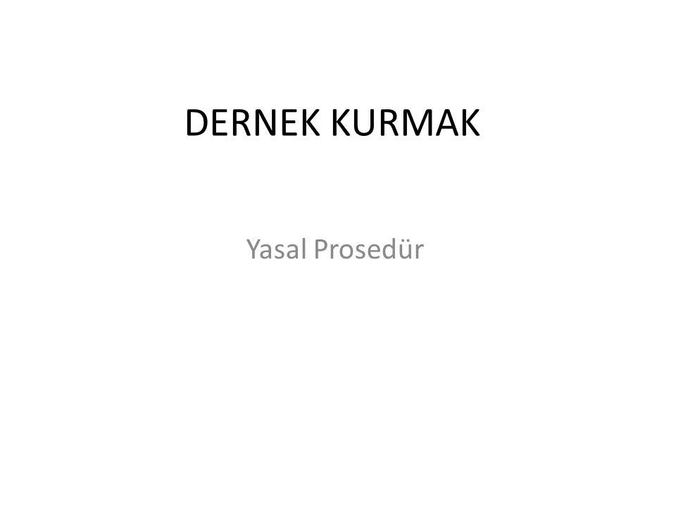 DERNEK KURMAK Yasal Prosedür