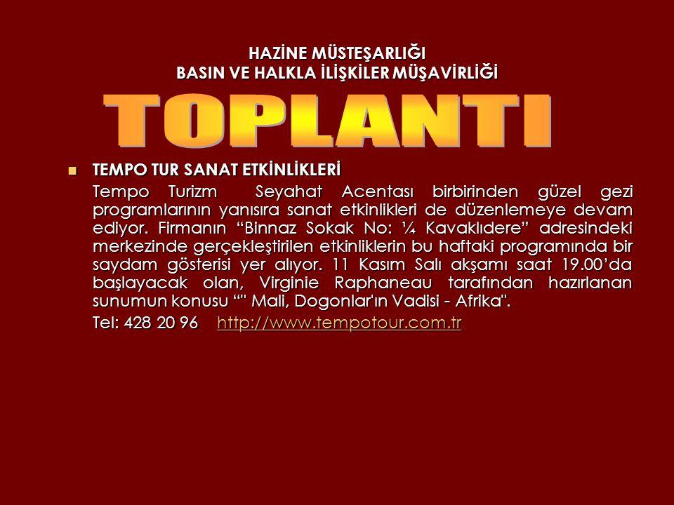 HAZİNE MÜSTEŞARLIĞI BASIN VE HALKLA İLİŞKİLER MÜŞAVİRLİĞİ TOASTMASTERS 11 Kasım 2008 Saat:19:00 Yer:Türk-Amerikan Derneği (Cinnah Cad.