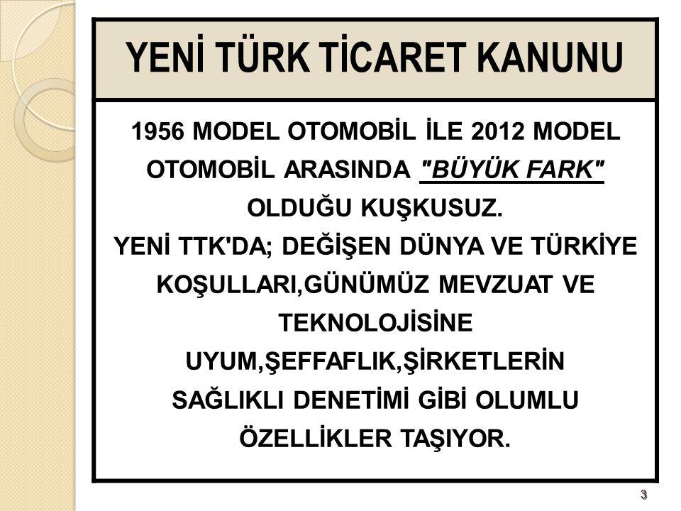 33 YENİ TÜRK TİCARET KANUNU 1956 MODEL OTOMOBİL İLE 2012 MODEL OTOMOBİL ARASINDA