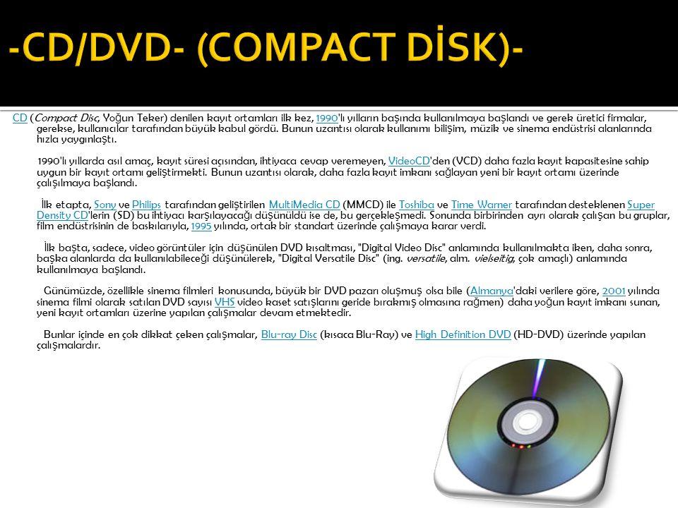 CDCD (Compact Disc, Yo ğ un Teker) denilen kayıt ortamları ilk kez, 1990'lı yılların ba ş ında kullanılmaya ba ş landı ve gerek üretici firmalar, gere