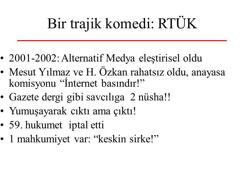 """Bir trajik komedi: RTÜK 2001-2002: Alternatif Medya eleştirisel oldu Mesut Yılmaz ve H. Özkan rahatsız oldu, anayasa komisyonu """"İnternet basındır!"""" Ga"""