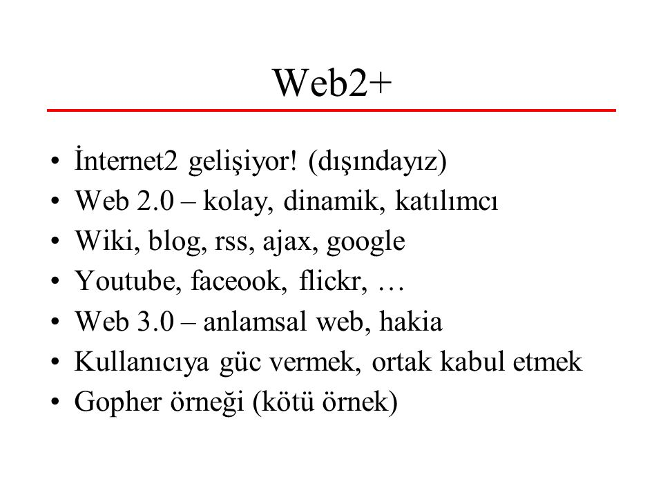 Web2+ İnternet2 gelişiyor.