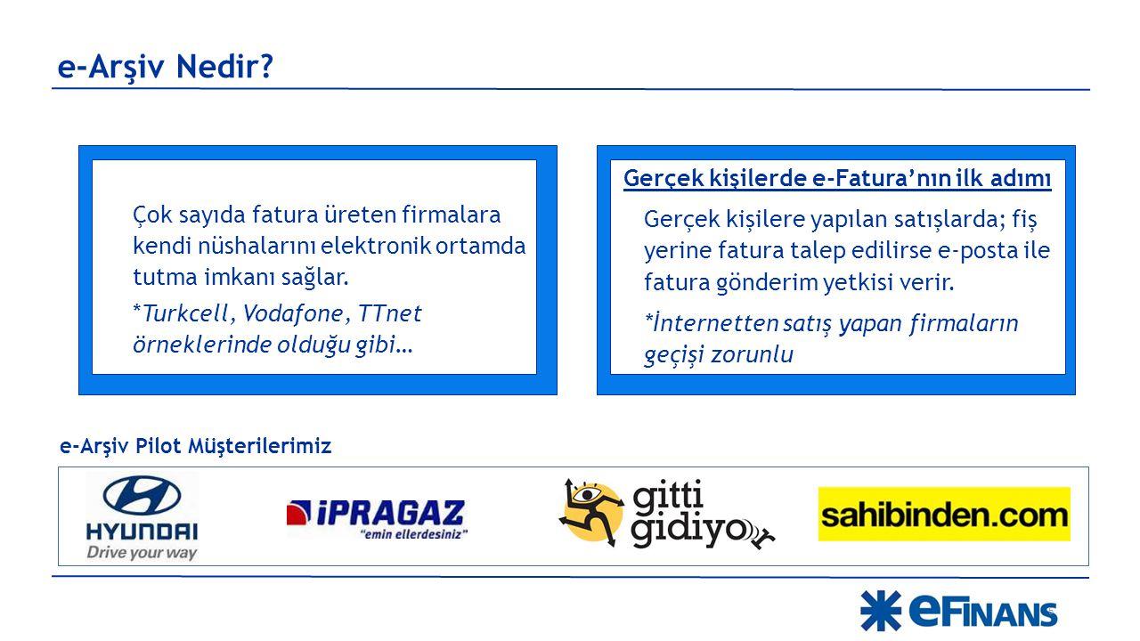 e-Arşiv Nedir? Çok sayıda fatura üreten firmalara kendi nüshalarını elektronik ortamda tutma imkanı sağlar. *Turkcell, Vodafone, TTnet örneklerinde ol