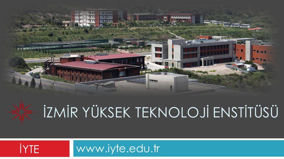 İÇERİK I.İzmir II.İzmir Yüksek Teknoloji Enstitüsü III.Rakamlar IV.