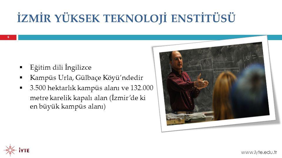 6  Eğitim dili İngilizce  Kampüs Urla, Gülbaçe Köyü'ndedir  3.500 hektarlık kampüs alanı ve 132.000 metre karelik kapalı alan (İzmir'de ki en büyük