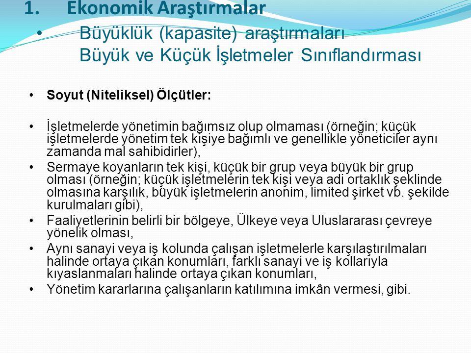 1.Ekonomik Araştırmalar Soyut (Niteliksel) Ölçütler: İşletmelerde yönetimin bağımsız olup olmaması (örneğin; küçük işletmelerde yönetim tek kişiye bağ