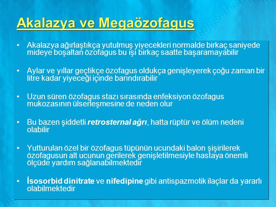 Akalazya ve Megaözofagus Akalazya ağırlaştıkça yutulmuş yiyecekleri normalde birkaç saniyede mideye boşaltan özofagus bu işi birkaç saatte başaramayab