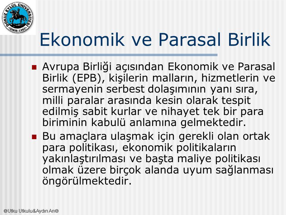 Ekonomik ve Parasal Birlik Avrupa Birliği açısından Ekonomik ve Parasal Birlik (EPB), kişilerin malların, hizmetlerin ve sermayenin serbest dolaşımını