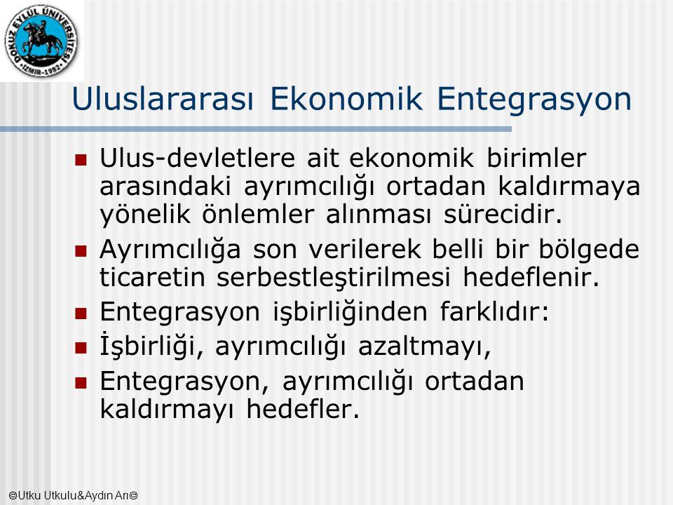 Uluslararası Ekonomik Entegrasyon Ulus-devletlere ait ekonomik birimler arasındaki ayrımcılığı ortadan kaldırmaya yönelik önlemler alınması sürecidir.