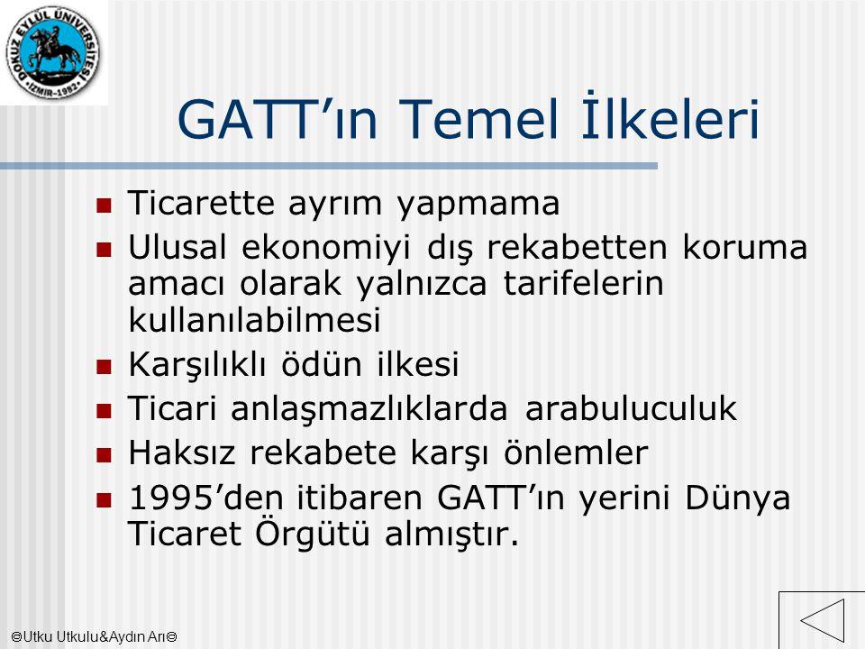 GATT'ın Temel İlkeleri Ticarette ayrım yapmama Ulusal ekonomiyi dış rekabetten koruma amacı olarak yalnızca tarifelerin kullanılabilmesi Karşılıklı öd