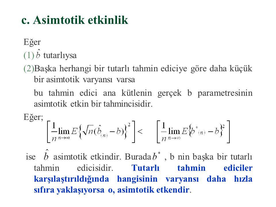 §Eğer varyans sıfırsa, dağılım ana kütlenin gerçek parametresinin üstünde bir noktada toplanır. §Bir tahmin edicinin tutarlı olup olmadığını anlamak i