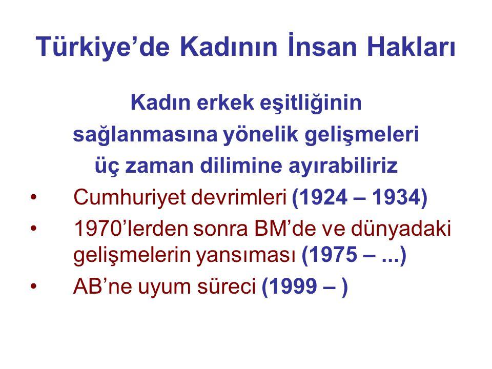 AB'ne uyum süreci (1999 – ) 27 Ekim 2004 tarihinde Kadının Statüsü Genel Müdürlüğü Teşkilat Ve Görevleri Hakkında Kanun kabul edildi.