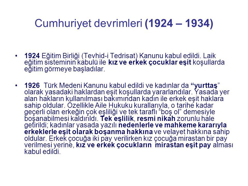 Cumhuriyet devrimleri (1924 – 1934) 1924 Eğitim Birliği (Tevhid-i Tedrisat) Kanunu kabul edildi. Laik eğitim sisteminin kabulü ile kız ve erkek çocukl