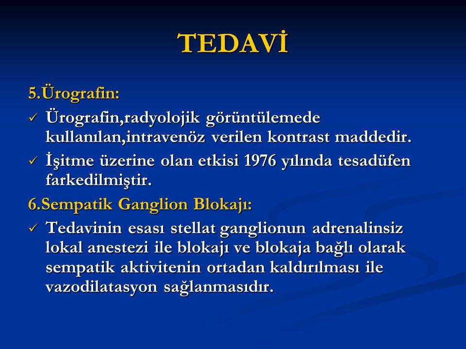 TEDAVİ 5.Ürografin: Ürografin,radyolojik görüntülemede kullanılan,intravenöz verilen kontrast maddedir. Ürografin,radyolojik görüntülemede kullanılan,