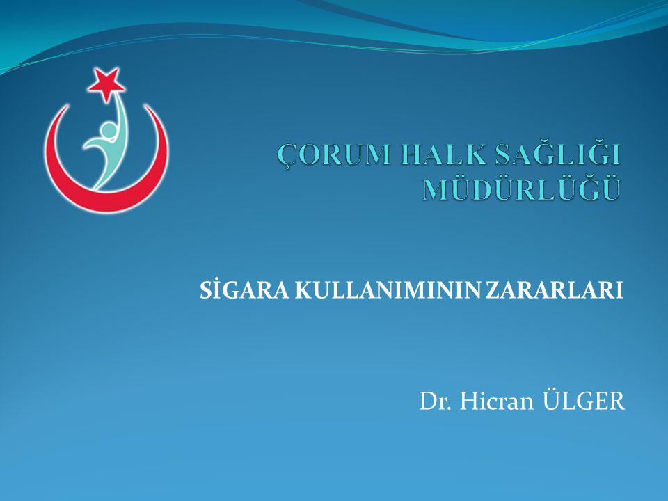 SİGARA KULLANIMININ ZARARLARI Dr. Hicran ÜLGER