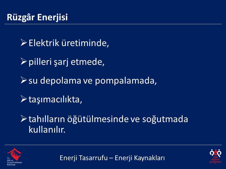  Elektrik üretiminde,  pilleri şarj etmede,  su depolama ve pompalamada,  taşımacılıkta,  tahılların öğütülmesinde ve soğutmada kullanılır. Enerj