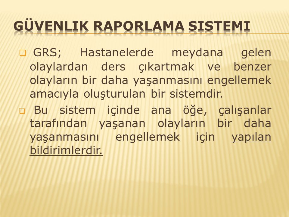 GRS'de Tarihçe  Olay bildirimi kavramı ilk olarak 1980'li yıllarda ABD'de ortaya çıkmış 2000'li yıllarda ise Avrupa ülkelerinin gündemine girmeye başlamıştır.