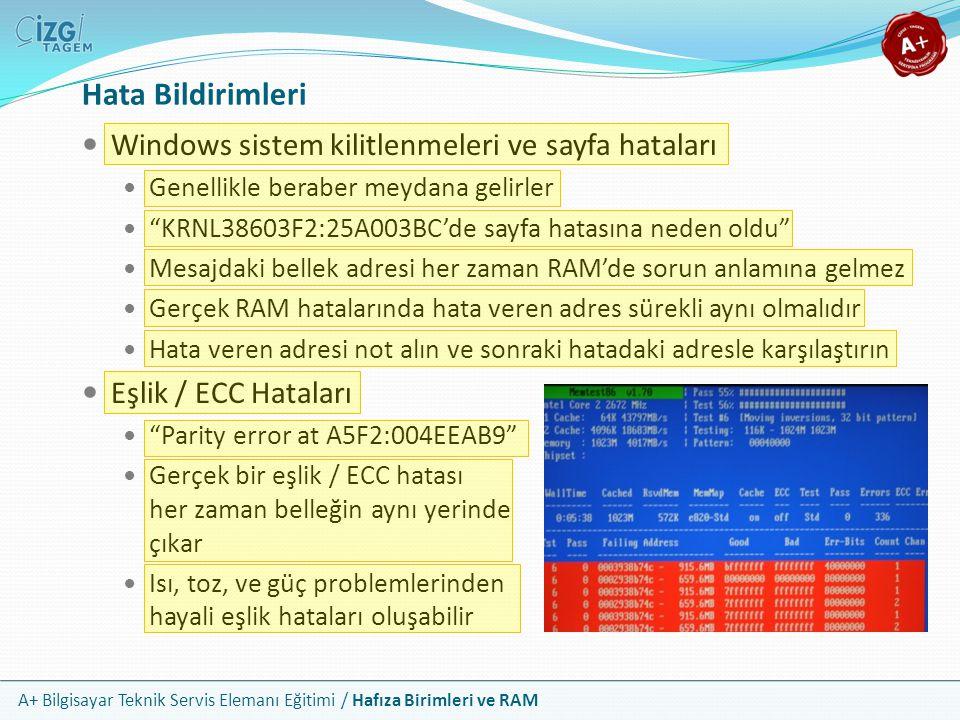 A+ Bilgisayar Teknik Servis Elemanı Eğitimi / Hafıza Birimleri ve RAM Hata Bildirimleri Windows sistem kilitlenmeleri ve sayfa hataları Genellikle ber