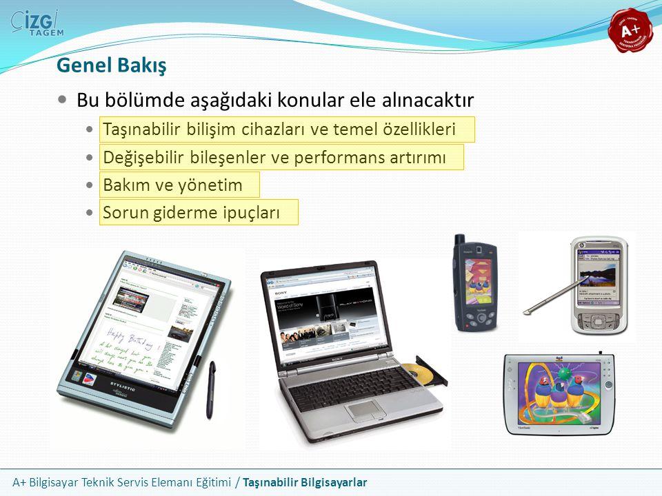 A+ Bilgisayar Teknik Servis Elemanı Eğitimi / Taşınabilir Bilgisayarlar Taşınabilir Bilişim Cihazları Taşınabilir bilişim cihazları, ihtiyaç duyulan uygulamalara mobil erişim imkânı vererek hareket halinde iken çalışmanızı sağlar Örneğin WinXP çalıştıran bir taşınabilir bilgisayar PC'nizde yaptığınız tüm işleri mobil olarak yapabilmenizi mümkün kılar Daha küçük çaptaki bazı sistemler ise özel işletim sistemleri bulundursa dahi, pek çok PC servisini sunabilmektedir Yaygın olarak kullanılan 4 tür taşınabilir bilgisayar vardır Notebook, dizüstü veya laptop olarak tanımlanan PC eşdeğeri bilgisayarlar Ultra taşınabilirliğe sahip mini notebooklar Avuç içi bilgisayarlar olarak bilinen PDA'lar Dokunmatik ekranlara sahip notebook türevleri olan Tablet PC'ler