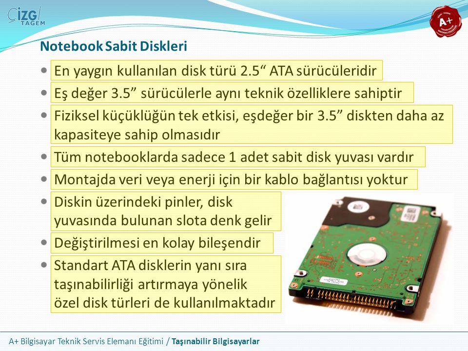 """A+ Bilgisayar Teknik Servis Elemanı Eğitimi / Taşınabilir Bilgisayarlar Notebook Sabit Diskleri En yaygın kullanılan disk türü 2.5"""" ATA sürücüleridir"""