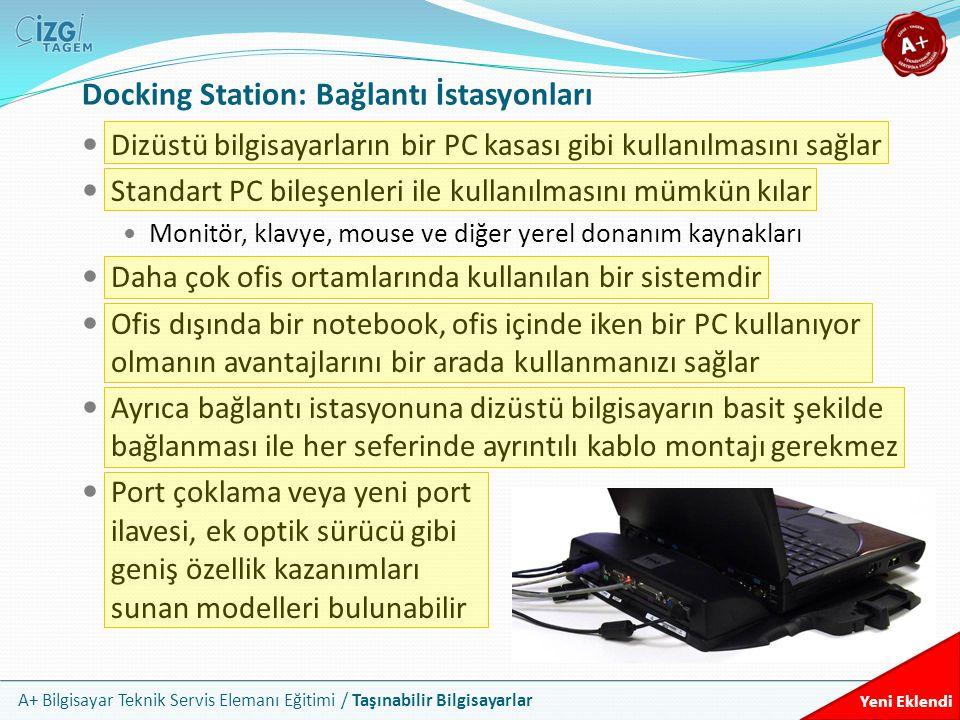 A+ Bilgisayar Teknik Servis Elemanı Eğitimi / Taşınabilir Bilgisayarlar Docking Station: Bağlantı İstasyonları Dizüstü bilgisayarların bir PC kasası g